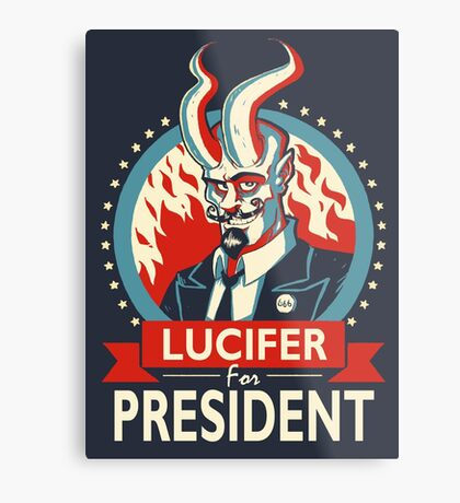 Lucifer For President! Metal Print