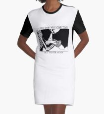 I Died For You One Time, But Never Again Graphic T-Shirt Dress