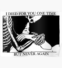 I Died For You One Time, But Never Again Poster