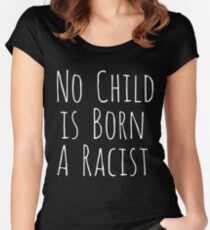 No Child Is Born A Racist T-Shirt Women's Fitted Scoop T-Shirt