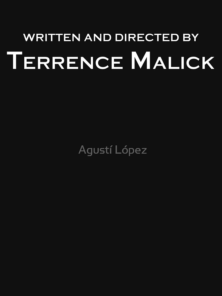 Written and Directed by Terrence Malick by AgustiLopez