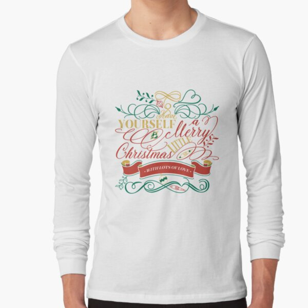 Have Yourself A Merry Little Christmas Love Typography Long Sleeve T-Shirt