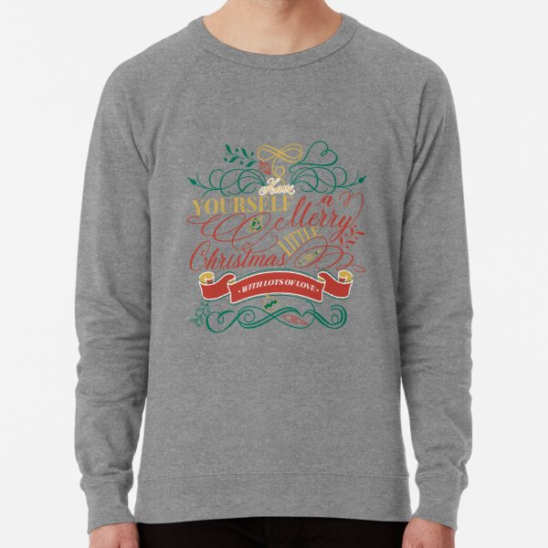Have Yourself A Merry Little Christmas Love Typography Lightweight Sweatshirt