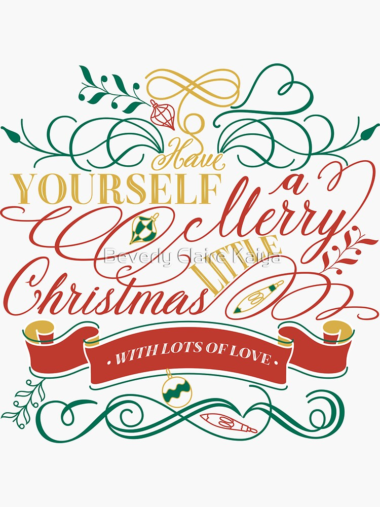 Have Yourself A Merry Little Christmas Love Typography by beverlyclaire
