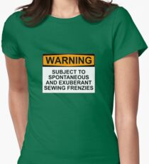 WARNING: SUBJECT TO SPONTANEOUS AND EXUBERANT SEWING FRENZIES T-Shirt