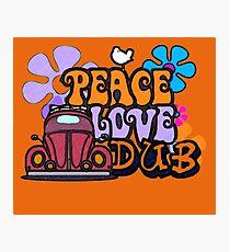 Peace love & Dub Photographic Print