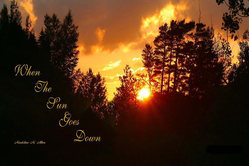 WHEN THE SUN GOES DOWN by Madeline M  Allen