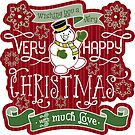 Snowman Very Happy Christmas With Much Love Typography by Beverly Claire Kaiya