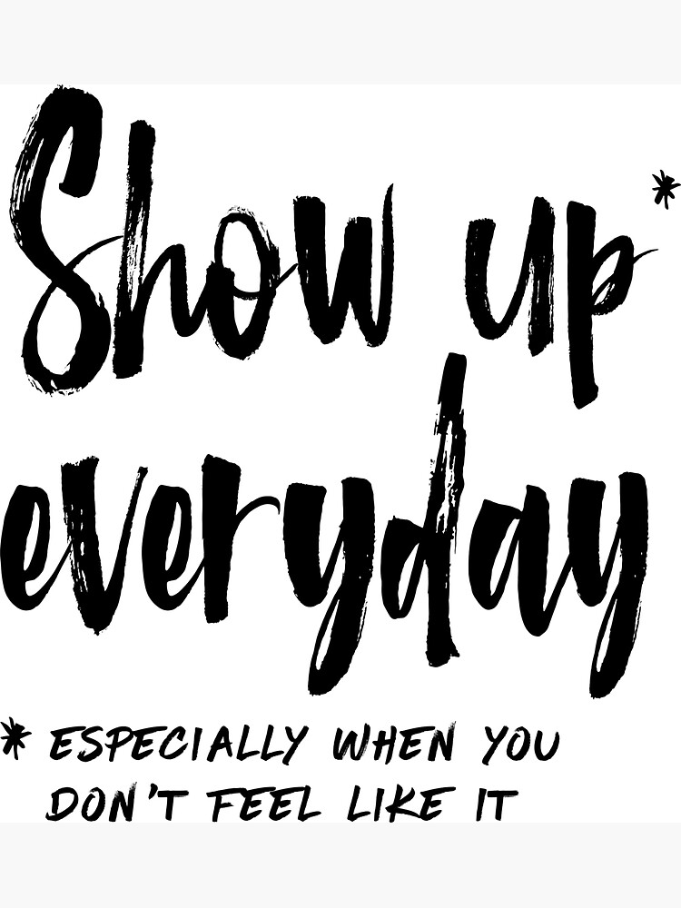 Show Up Everyday - Motivation Brush Lettering by mirunasfia