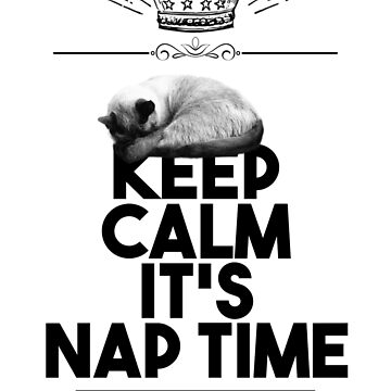 keep calm this is nap time by acrobart