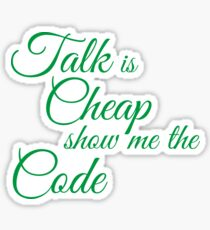 Talk is cheap, show me the code - square Sticker