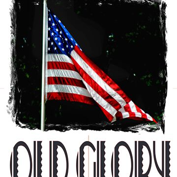 OLD GLORY by Dmargie