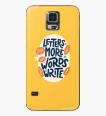 Letters say more than the words they write Case/Skin for Samsung Galaxy