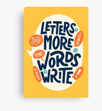 Letters say more than the words they write Canvas Print