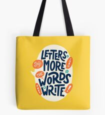 Letters say more than the words they write Tote Bag