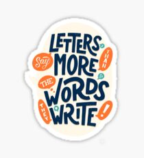 Letters say more than the words they write Sticker