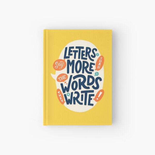 Letters say more than the words they write Hardcover Journal