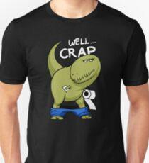 Well Crap T-Rex Hates Toilet Paper Funny Dinosaur  Unisex T-Shirt