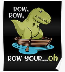 T-Rex Row Your Boat Dinosaur Short Arms Funny Poster