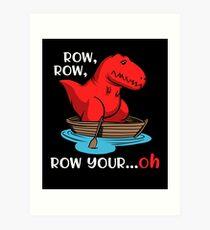 T-Rex Row Your Boat Dinosaur Funny Short Arms  Art Print