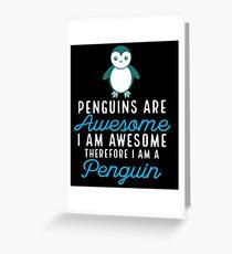 Pinguine sind genial ich bin genial deshalb bin ich Pinguin Grußkarte