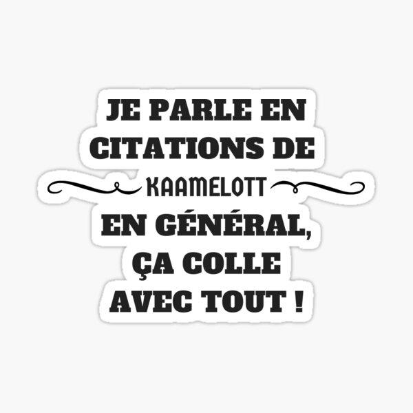 I speak in quotes from Kaamelott .... Sticker