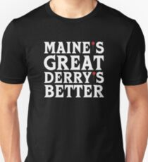 Maine's Great Derry's Better - Stephen King T-Shirt