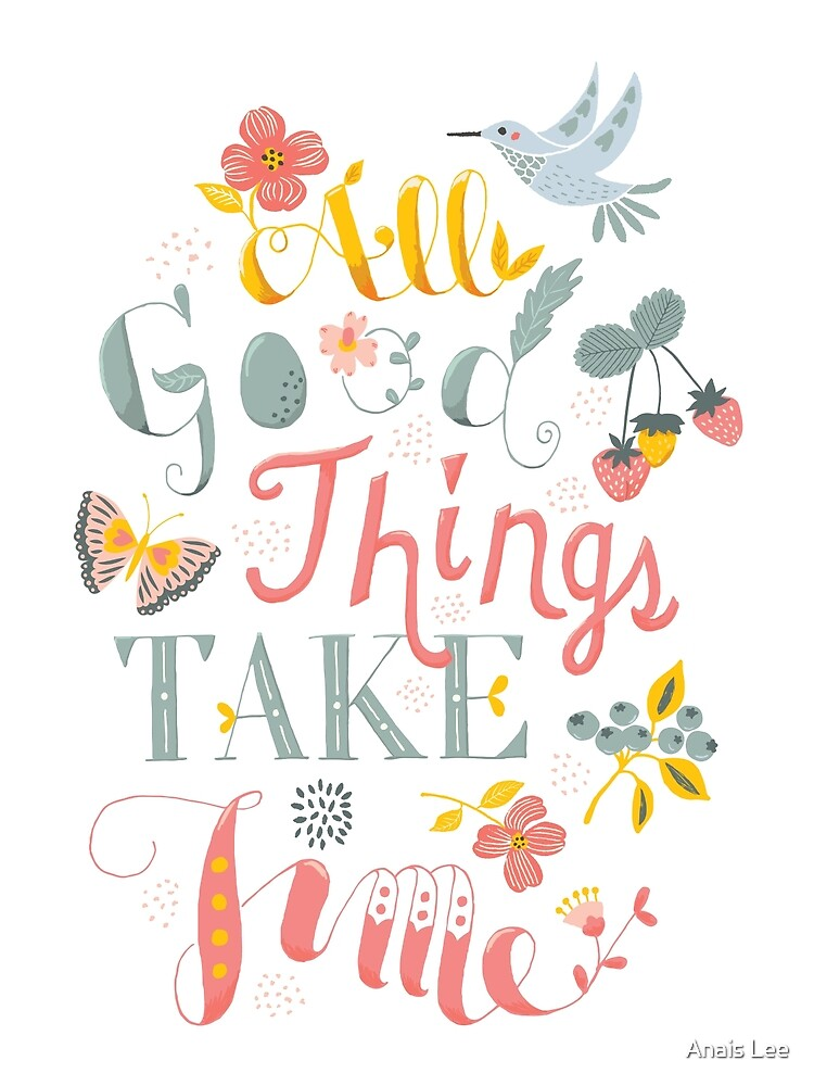 All Good Things - Hand Lettering Inspiring Quote by anaislee