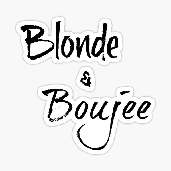 Blonde & Boujee Sticker