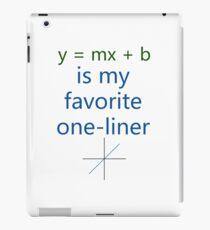 y = mx + b is my favorite one-liner iPad Case/Skin