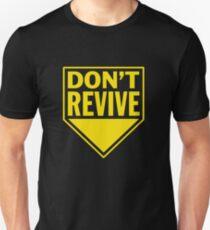 Don't Revive T-Shirt