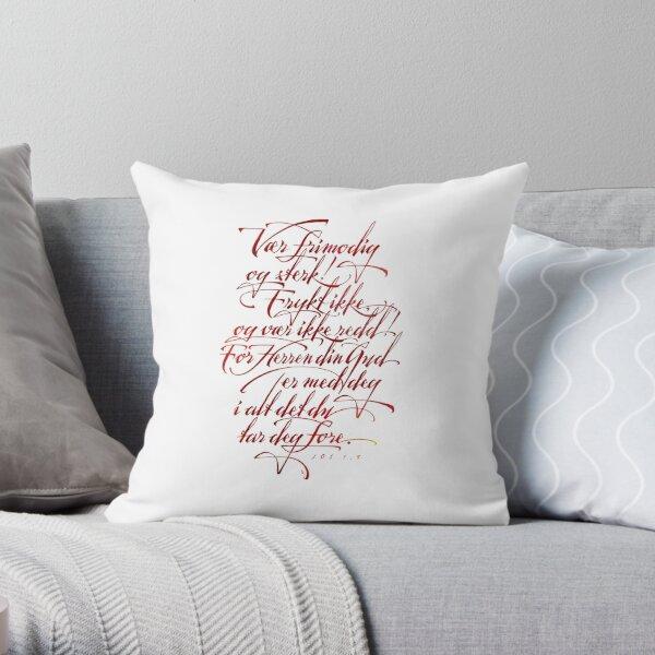 Vær frimodig og sterk Throw Pillow