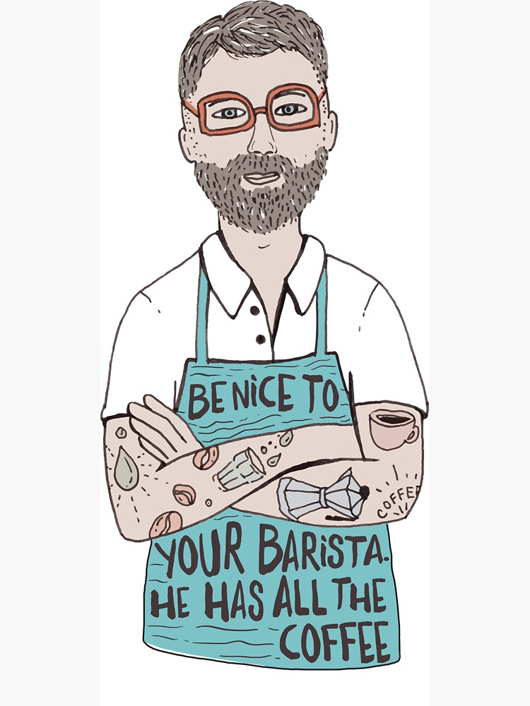 Be Nice To Your Barista by mirunasfia