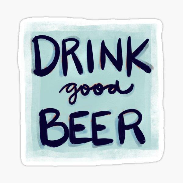 Drink Good Beer Sticker