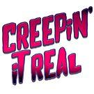 Creepin' It Real by tripinmidair