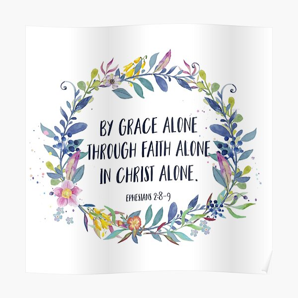 By Grace Alone - Christian Quote Poster
