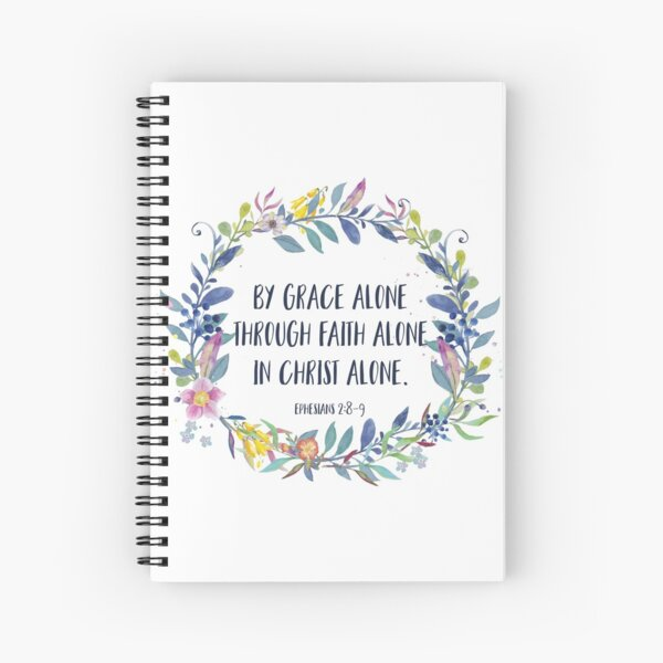 By Grace Alone - Christian Quote Spiral Notebook