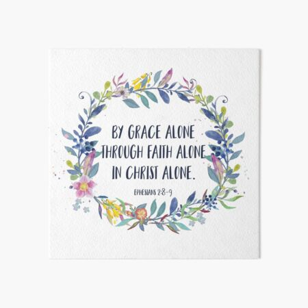 By Grace Alone - Christian Quote Art Board Print