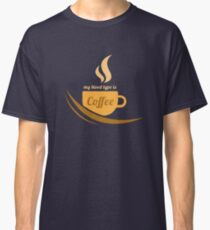 Funny Coffee Lover - My Blood Type Is Coffee  Classic T-Shirt