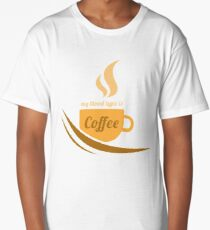 Funny Coffee Lover - My Blood Type Is Coffee  Long T-Shirt
