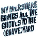 My Milkshake by tripinmidair