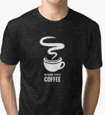 Humorous My Blood Type Is Coffee Tri-blend T-Shirt
