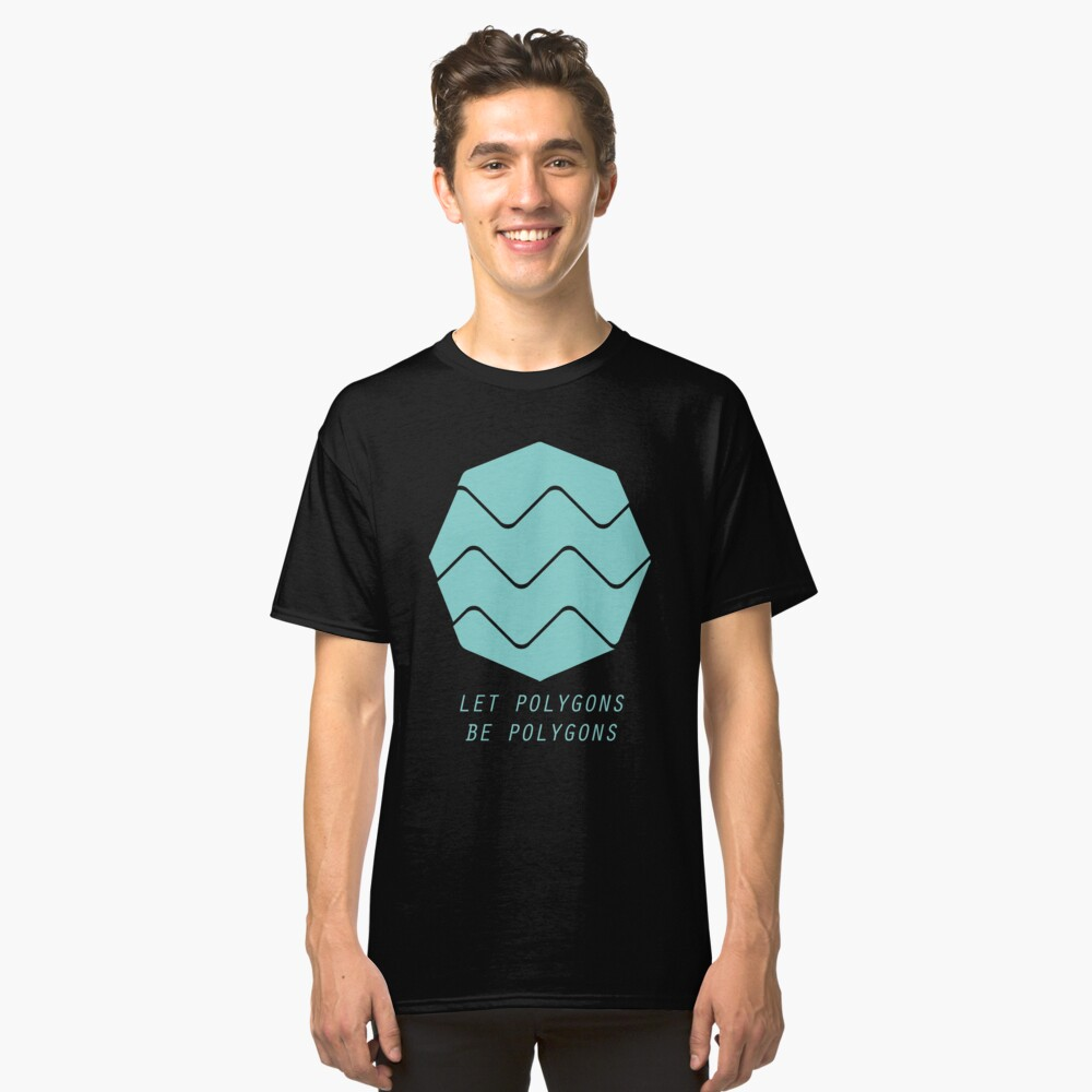 Let Polygons Be Polygons Classic T-Shirt Front
