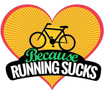 Bicycle - Because Running Sucks by KentAfford