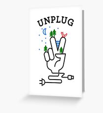 UNPLUG Greeting Card