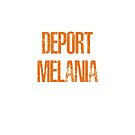 Deport Melania! by cinn