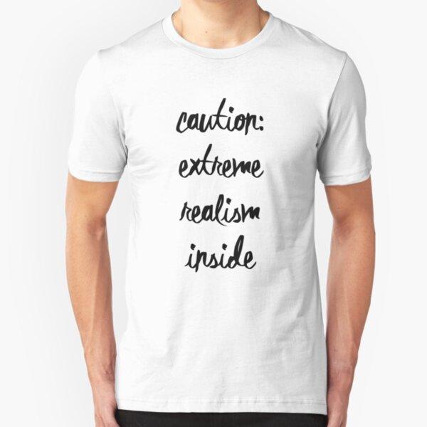 Caution: Extreme Realism Inside Slim Fit T-Shirt