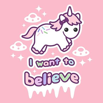 I Want to Believe in Unicorns & UFOs by sugarhai