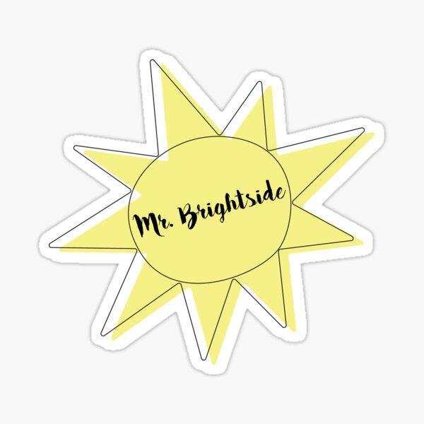 MR. BRIGHTSIDE SUN Sticker