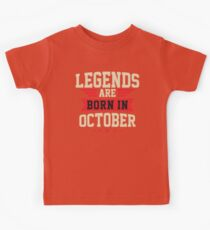 OCTOBER BIRTHDAY GIFT - LEGENDS ARE BORN IN OCTOBER Kids Clothes